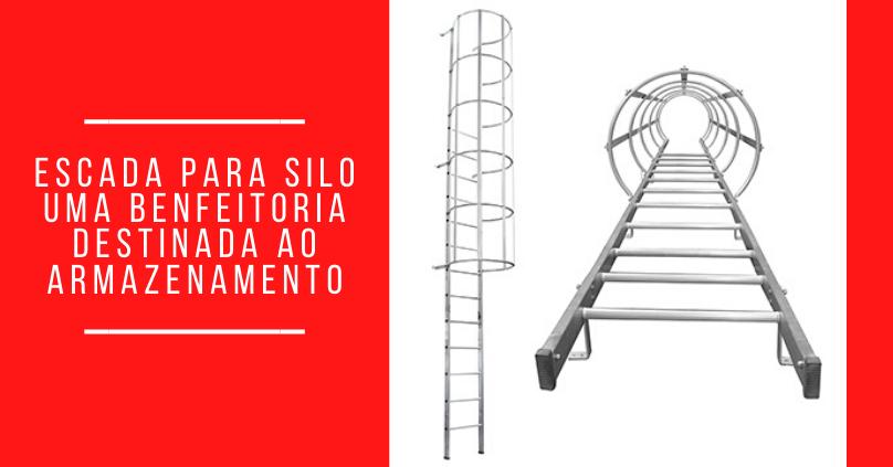 Escada para Silo - Uma benfeitoria destinada ao armazenamento