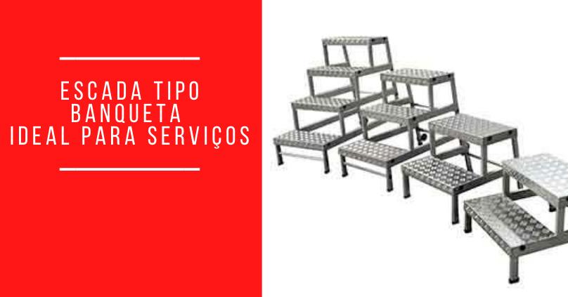 Escada tipo Banqueta - Ideal para serviços