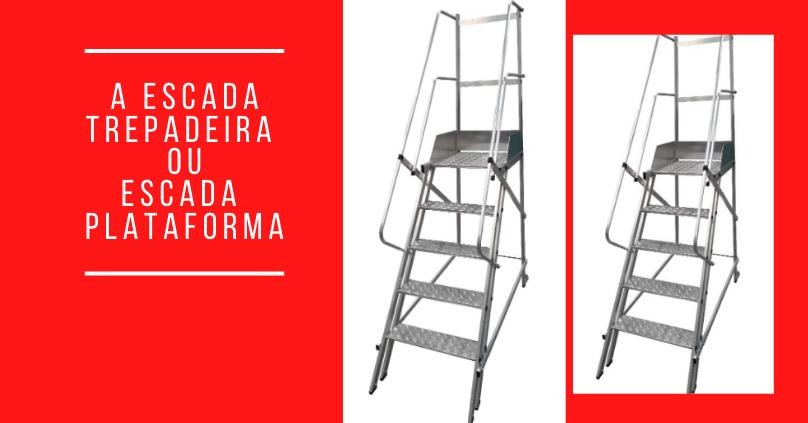 A escada trepadeira ou escada plataforma
