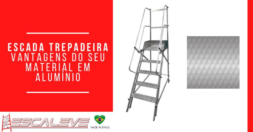 Escada trepadeira - Vantagens do seu material em alumínio
